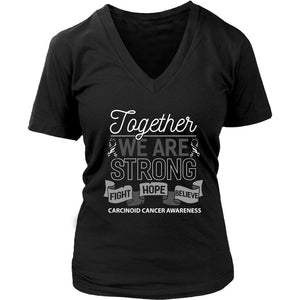 Together We Are Strong Fight Hope Believe Carcinoid Cancer Awareness VNeck Shirt-T-shirt-District Womens V-Neck-Black-JoyHip.Com