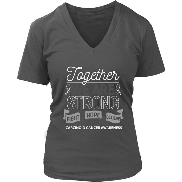 Together We Are Strong Fight Hope Believe Carcinoid Cancer Awareness VNeck Shirt-T-shirt-District Womens V-Neck-Grey-JoyHip.Com