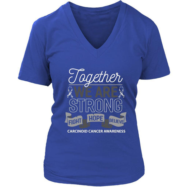 Together We Are Strong Fight Hope Believe Carcinoid Cancer Awareness VNeck Shirt-T-shirt-District Womens V-Neck-Royal Blue-JoyHip.Com