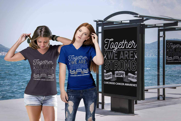 Together We Are Strong Fight Hope Believe Carcinoid Cancer Awareness VNeck Shirt-T-shirt-JoyHip.Com