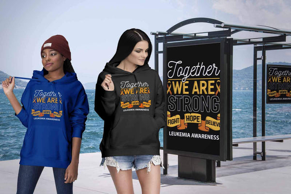 Together We Are Strong Fight Hope Believe Leukemia Awareness Hoodie-T-shirt-JoyHip.Com