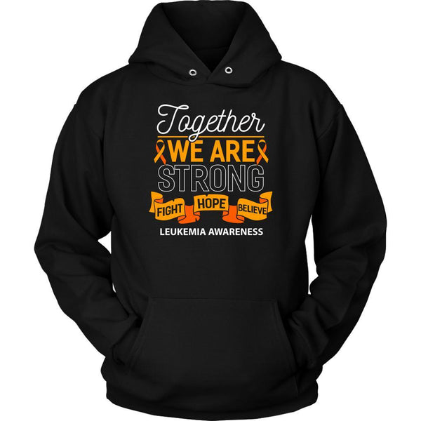 Together We Are Strong Fight Hope Believe Leukemia Awareness Hoodie-T-shirt-Unisex Hoodie-Black-JoyHip.Com