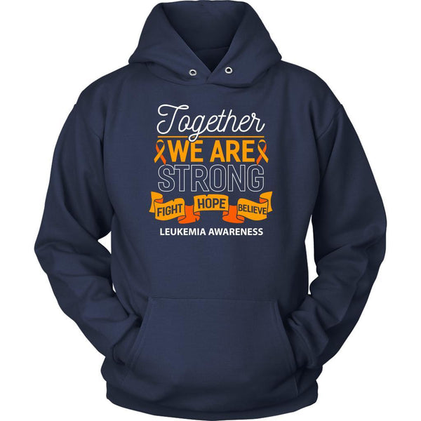 Together We Are Strong Fight Hope Believe Leukemia Awareness Hoodie-T-shirt-Unisex Hoodie-Navy-JoyHip.Com