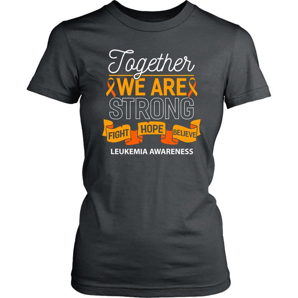 Together We Are Strong Fight Hope Believe Leukemia Awareness Lady T-T-shirt-District Womens Shirt-Grey-JoyHip.Com