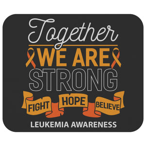 Together We Are Strong Fight Hope Believe Leukemia Cancer Gift Idea Mouse Pad-Mousepads-Black-JoyHip.Com