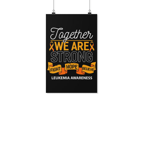 Together We Are Strong Fight Hope Believe Leukemia Cancer Motivational Poster-Posters 2-11x17-JoyHip.Com