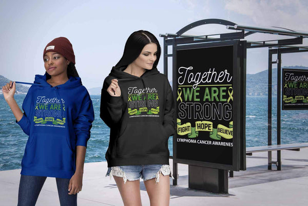 Together We Are Strong Fight Hope Believe Lymphoma Awareness Gift Hoodie-T-shirt-JoyHip.Com