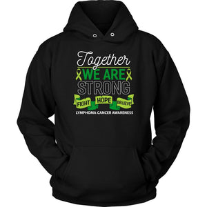 Together We Are Strong Fight Hope Believe Lymphoma Awareness Gift Hoodie-T-shirt-Unisex Hoodie-Black-JoyHip.Com