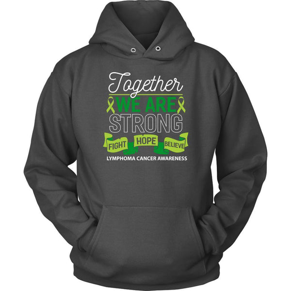 Together We Are Strong Fight Hope Believe Lymphoma Awareness Gift Hoodie-T-shirt-Unisex Hoodie-Grey-JoyHip.Com