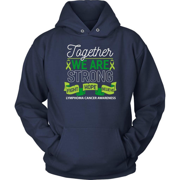 Together We Are Strong Fight Hope Believe Lymphoma Awareness Gift Hoodie-T-shirt-Unisex Hoodie-Navy-JoyHip.Com