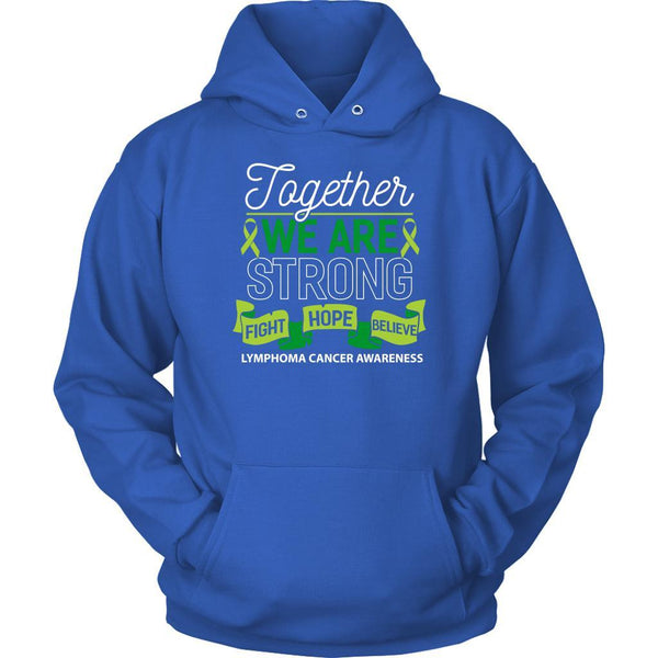 Together We Are Strong Fight Hope Believe Lymphoma Awareness Gift Hoodie-T-shirt-Unisex Hoodie-Royal Blue-JoyHip.Com