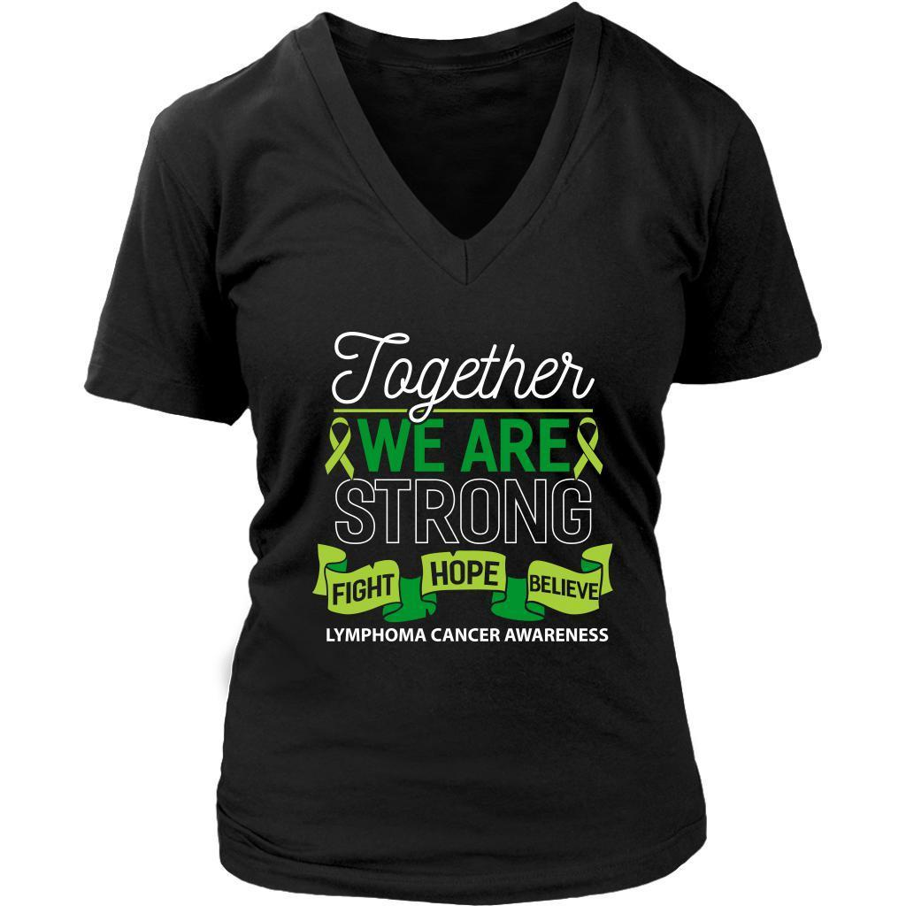 Together We Are Strong Fight Hope Believe Lymphoma Awareness VNeck TShirt-T-shirt-District Womens V-Neck-Black-JoyHip.Com