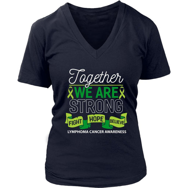 Together We Are Strong Fight Hope Believe Lymphoma Awareness VNeck TShirt-T-shirt-District Womens V-Neck-Navy-JoyHip.Com