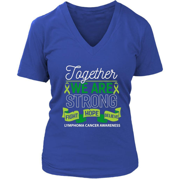 Together We Are Strong Fight Hope Believe Lymphoma Awareness VNeck TShirt-T-shirt-District Womens V-Neck-Royal Blue-JoyHip.Com