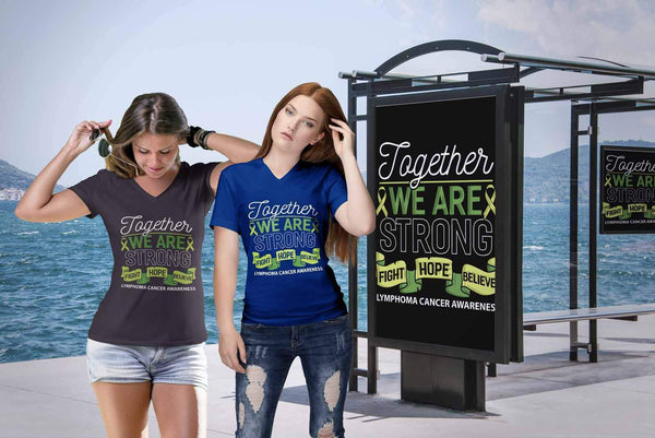 Together We Are Strong Fight Hope Believe Lymphoma Awareness VNeck TShirt-T-shirt-JoyHip.Com