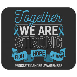 Together We Are Strong Fight Hope Believe Prostate Cancer Mouse Pad Gift Ideas-Mousepads-Black-JoyHip.Com