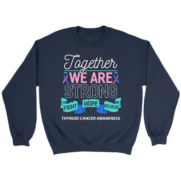 Together We Are Strong Fight Hope Believe Thyroid Cancer Awareness Gift Sweater-T-shirt-Crewneck Sweatshirt-Navy-JoyHip.Com