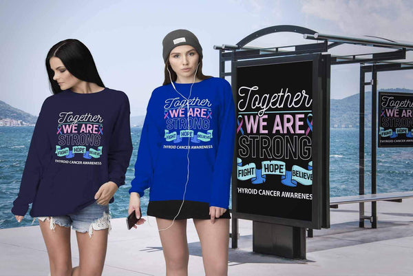 Together We Are Strong Fight Hope Believe Thyroid Cancer Awareness Gift Sweater-T-shirt-JoyHip.Com