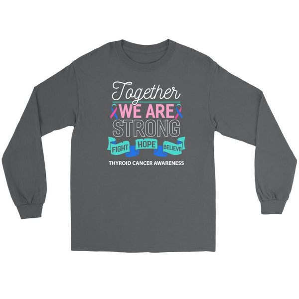 Together We Are Strong Fight Hope Believe Thyroid Cancer Awareness Long Sleeve-T-shirt-Gildan Long Sleeve Tee-Grey-JoyHip.Com