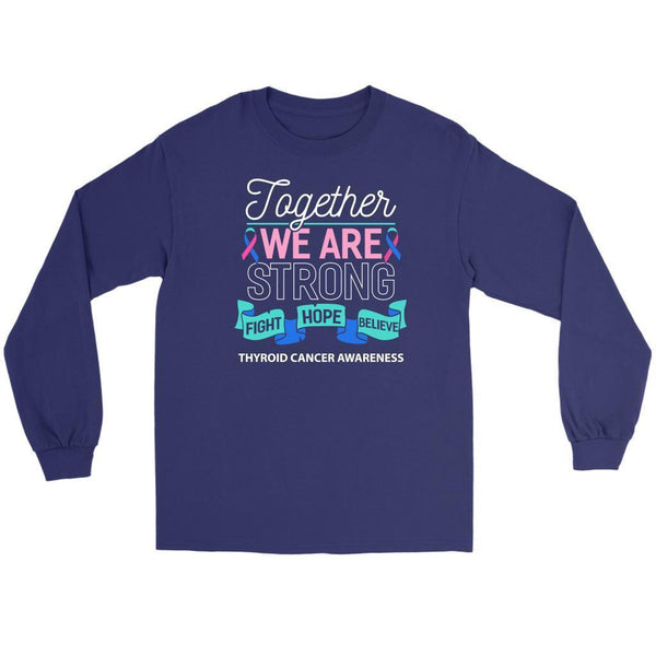 Together We Are Strong Fight Hope Believe Thyroid Cancer Awareness Long Sleeve-T-shirt-Gildan Long Sleeve Tee-Purple-JoyHip.Com