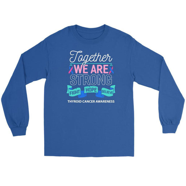 Together We Are Strong Fight Hope Believe Thyroid Cancer Awareness Long Sleeve-T-shirt-Gildan Long Sleeve Tee-Royal Blue-JoyHip.Com