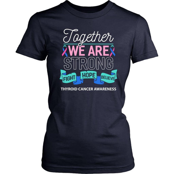 Together We Are Strong Fight Hope Believe Thyroid Cancer Awareness Women TShirt-T-shirt-District Womens Shirt-Navy-JoyHip.Com