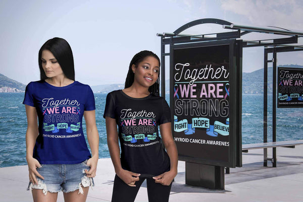 Together We Are Strong Fight Hope Believe Thyroid Cancer Awareness Women TShirt-T-shirt-JoyHip.Com