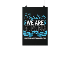 Together We Strong Fight Hope Believe Prostate Cancer Posters Ideas Wall Decor-Posters 2-11x17-JoyHip.Com