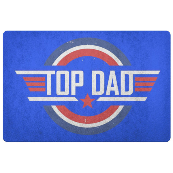 Top Dad 18X26 Front Door Mat Funny New Dad Gifts Ideas 1st Fathers Day Indoor-Doormat-Royal Blue-JoyHip.Com