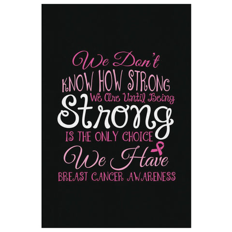 We Dont Know How Strong Breast Cancer Awareness Canvas Wall Art Home Room Decor-Canvas Wall Art 2-8 x 12-JoyHip.Com