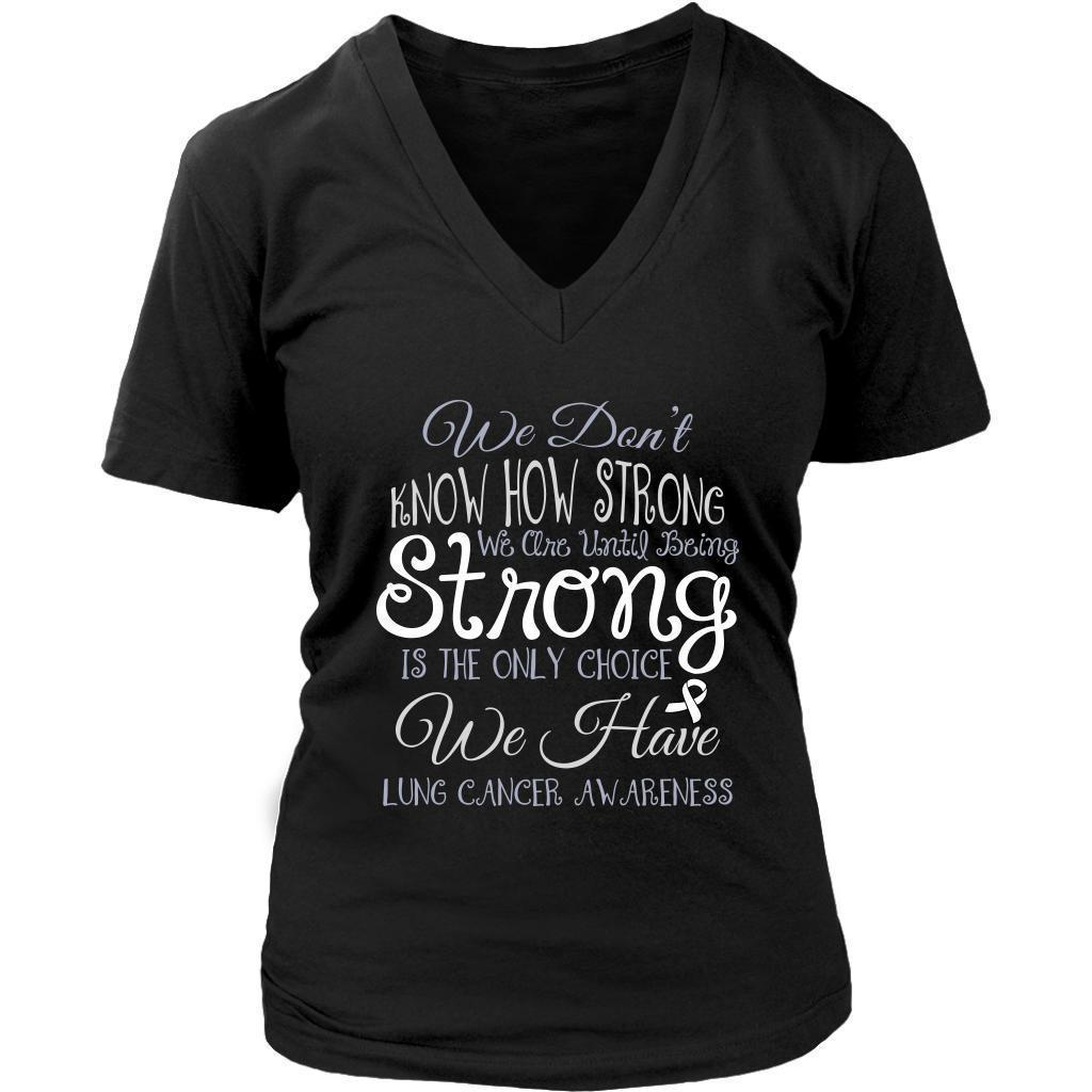 We Dont Know How Strong Until Being Lung Cancer Awareness VNeck TShirt-T-shirt-District Womens V-Neck-Black-JoyHip.Com