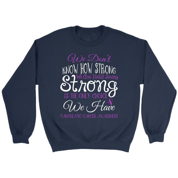We Dont Know How Strong Until Being Pancreatic Cancer Awareness Gift Sweater-T-shirt-Crewneck Sweatshirt-Navy-JoyHip.Com