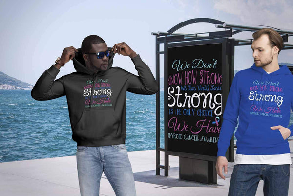 We Dont Know How Strong Until Being Thyroid Cancer Awareness Gift Ideas Hoodie-T-shirt-JoyHip.Com