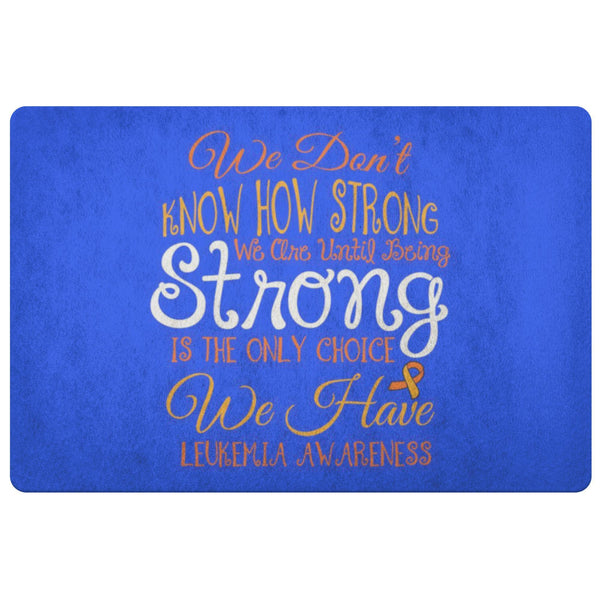 We Dont Know How Strong We Are Leukemia Cancer 18X26 Thin Indoor Door Mat Room-Doormat-Royal Blue-JoyHip.Com