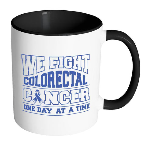 We Fight Colorectal Cancer One Day At A Time Awareness Blue Ribbon 11oz Accent Coffee Mug(7 Colors)-Drinkware-Accent Mug - Black-JoyHip.Com