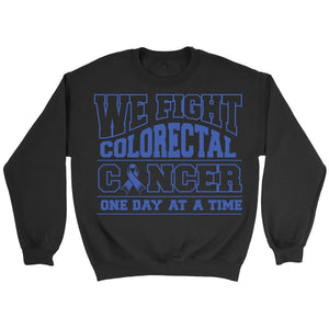 We Fight Colorectal Cancer One Day At A Time Awareness Blue Ribbon Unisex Crewneck Sweatshirt-T-shirt-Crewneck Sweatshirt-Black-JoyHip.Com