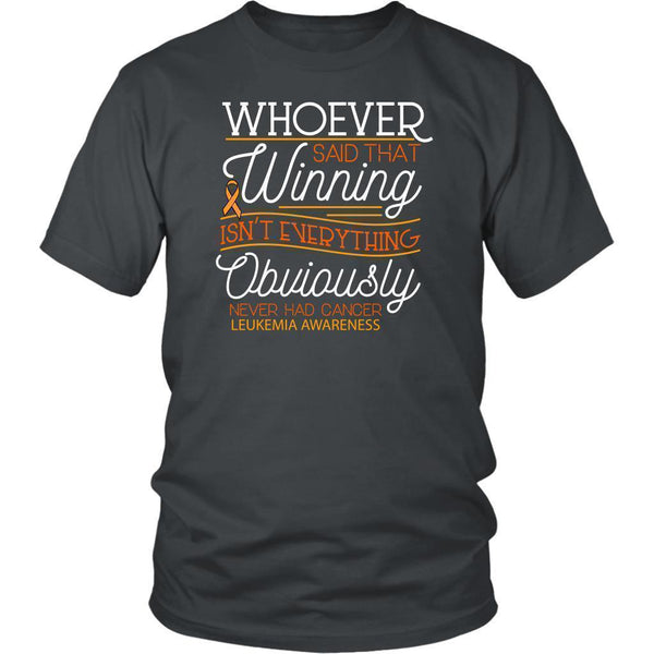 Whoever Said That Winning Isn't Everything Obviously Never Had Cancer-T-shirt-District Unisex Shirt-Grey-JoyHip.Com