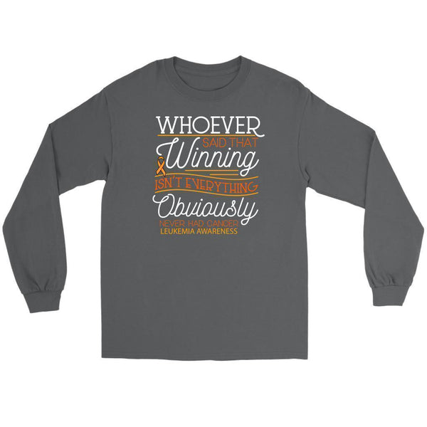 Whoever Said That Winning Isnt Everything Obviously Never Had Cancer-T-shirt-Gildan Long Sleeve Tee-Grey-JoyHip.Com