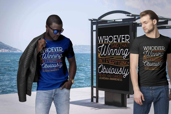 Whoever Said That Winning Isn't Everything Obviously Never Had Cancer-T-shirt-JoyHip.Com
