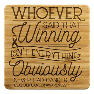 Whoever Said Winning Isnt Everything Never Had Bladder Cancer Drink Coasters Set-Coasters-Bamboo Coaster - 4pc-JoyHip.Com