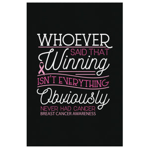 Whoever Said Winning Isnt Everything Never Had Breast Cancer Canvas Wall Decor-Canvas Wall Art 2-8 x 12-JoyHip.Com