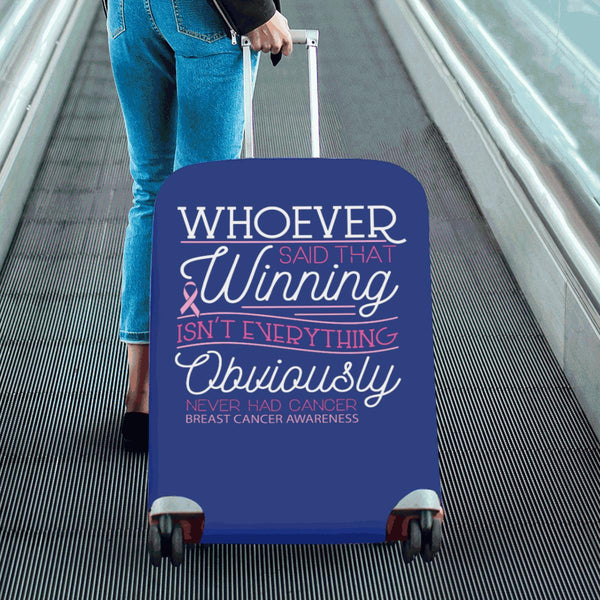 Whoever Said Winning Isnt Everything Never Had Breast Cancer Luggage Cover Gifts-JoyHip.Com