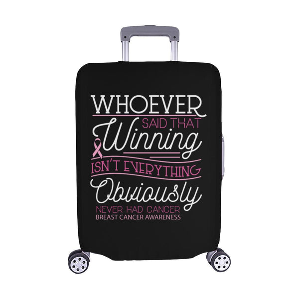 Whoever Said Winning Isnt Everything Never Had Breast Cancer Luggage Cover Gifts-M-Black-JoyHip.Com