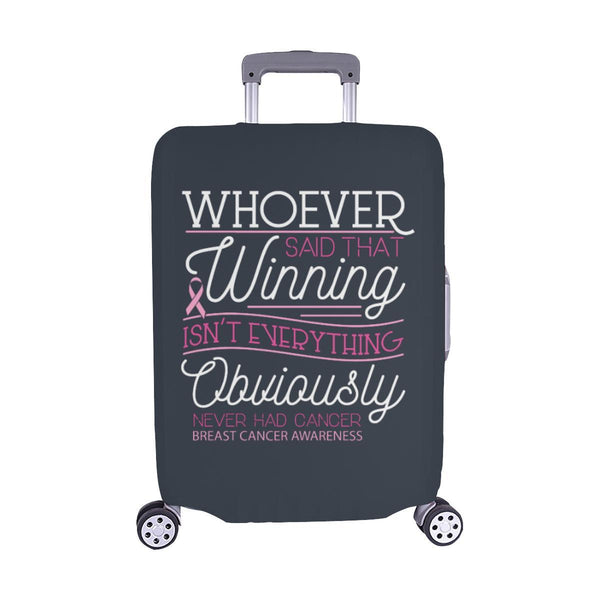 Whoever Said Winning Isnt Everything Never Had Breast Cancer Luggage Cover Gifts-M-Grey-JoyHip.Com