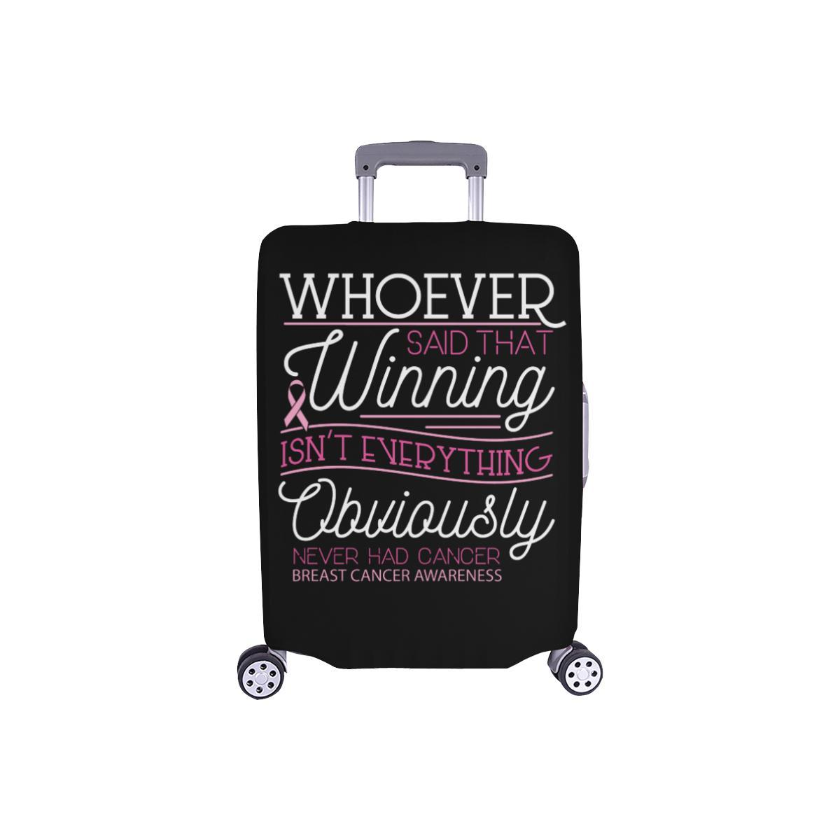Whoever Said Winning Isnt Everything Never Had Breast Cancer Luggage Cover Gifts-S-Black-JoyHip.Com