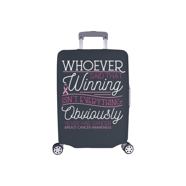 Whoever Said Winning Isnt Everything Never Had Breast Cancer Luggage Cover Gifts-S-Grey-JoyHip.Com