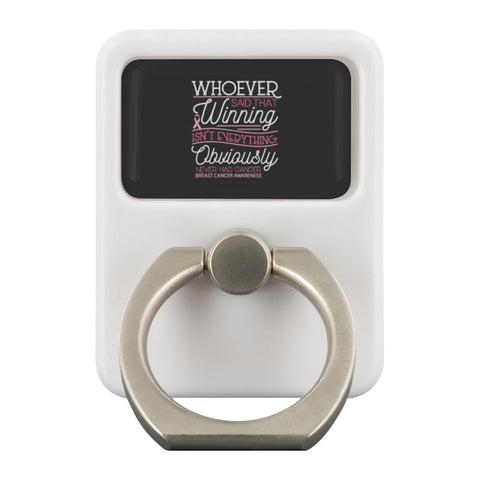 Whoever Said Winning Isnt Everything Never Had Breast Cancer Phone Ring Holder-Ringr - Multi-Tool Accessory-Ringr - Multi-Tool Accessory-JoyHip.Com