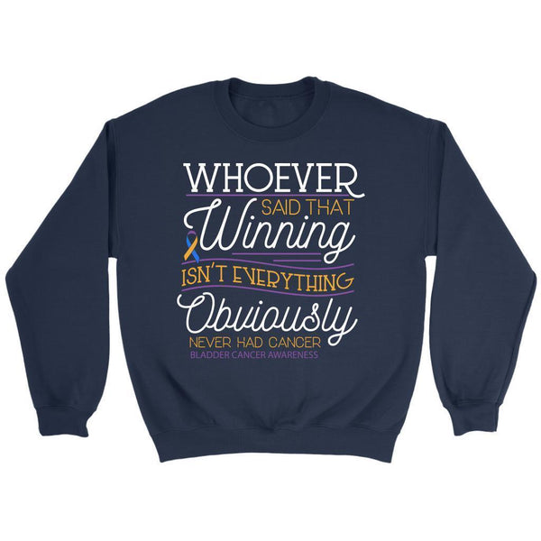 Whoever Said Winning Isnt Everything Obviously Never Had Bladder Cancer Sweater-T-shirt-Crewneck Sweatshirt-Navy-JoyHip.Com