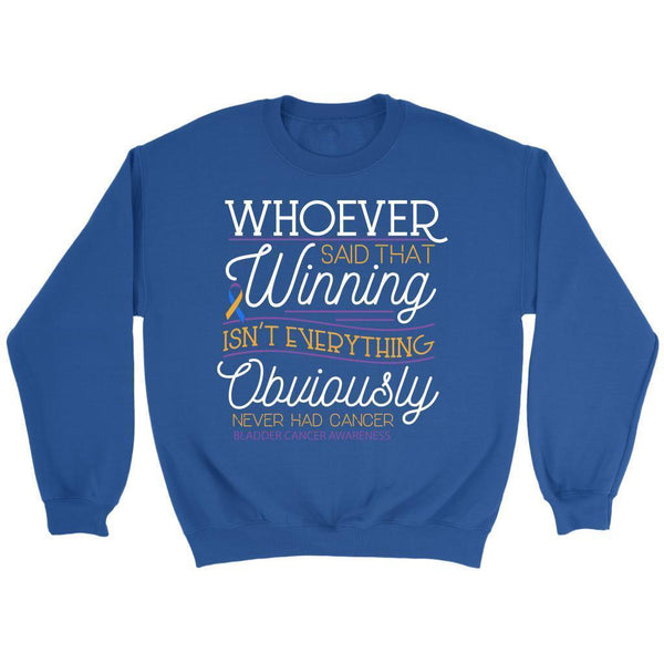 Whoever Said Winning Isnt Everything Obviously Never Had Bladder Cancer Sweater-T-shirt-Crewneck Sweatshirt-Royal Blue-JoyHip.Com