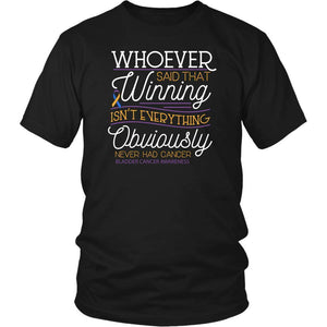 Whoever Said Winning Isnt Everything Obviously Never Had Bladder Cancer TShirt-T-shirt-District Unisex Shirt-Black-JoyHip.Com